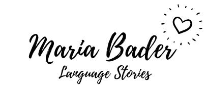 Maria Bader ➳ Language Stories